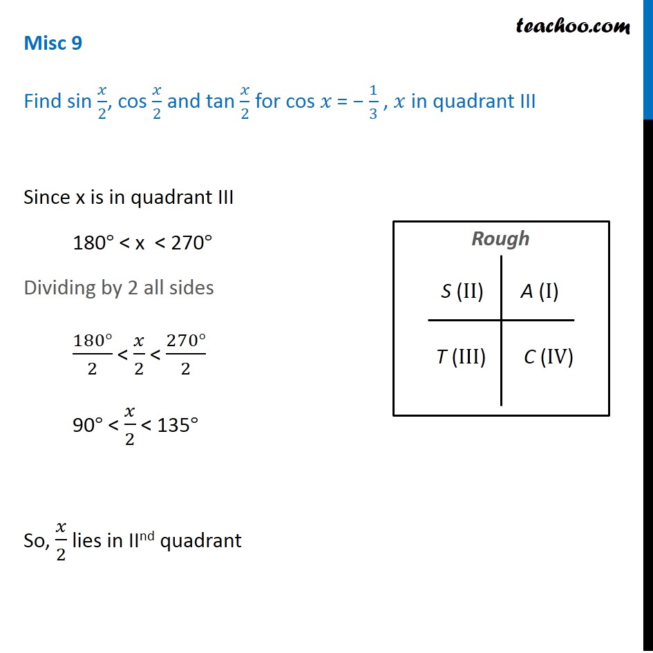 Misc 9 - cos x = -1/3, find sin x/2 , cos x/2 and tan x/2