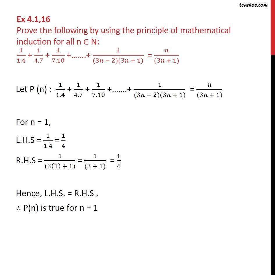 Ex 4.1, 16 - Prove 1/1.4 + 1/4.7 ... + 1/(3n-2)(3n+1) = n/(3n+1) - Equal - 1 upon addition