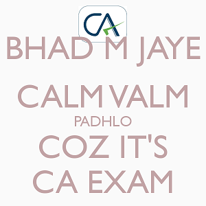 2 bhad-m-jaye-calm-valm-padhlo-coz-it-s-ca-exam.png