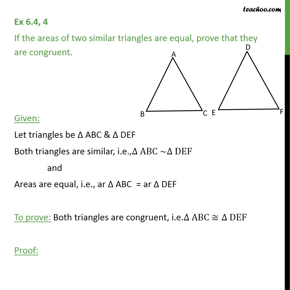 Ex 6.4, 4 - If areas of two similar triangles are equal - Area of similar triangles