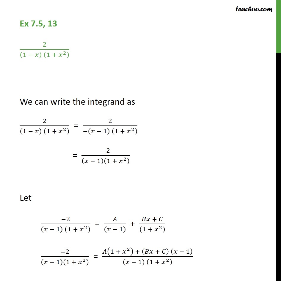 Ex 7.5, 13 - Integrate 2 / (1 - x) (1 + x2) - Chapter 7 NCERT - Integration by partial fraction - Type 5