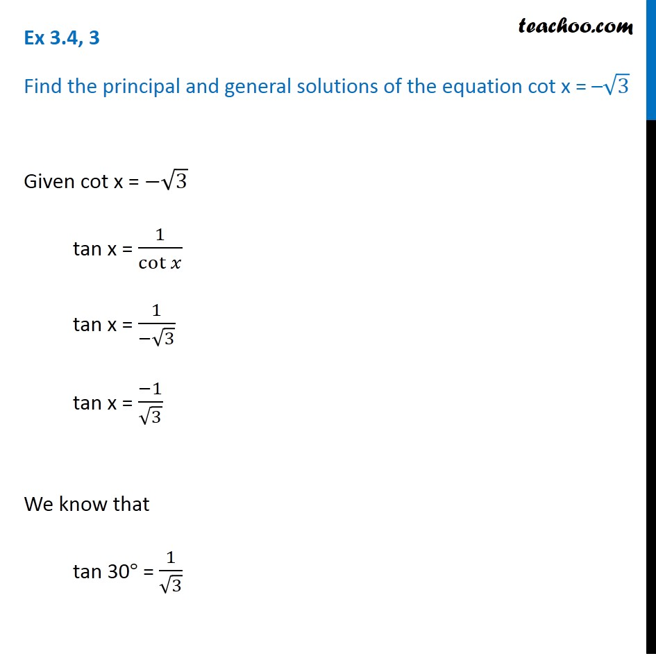 Ex 3.4, 3 - cot x = - root 3, find principal and general