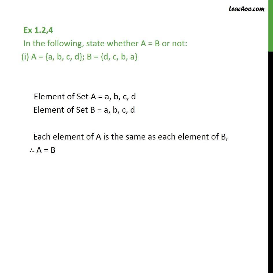 Ex 1.2, 4 - State whether A = B or not (i) A = {a, b, c, d} - Ex 1.2