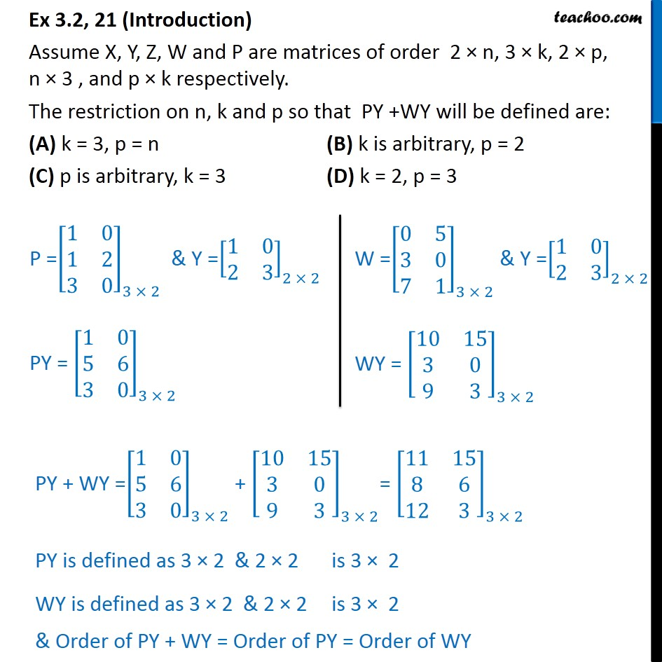 Ex 3.2, 21 - The restriction on n, k, p so that PY + WY is - Multiplication of matrices