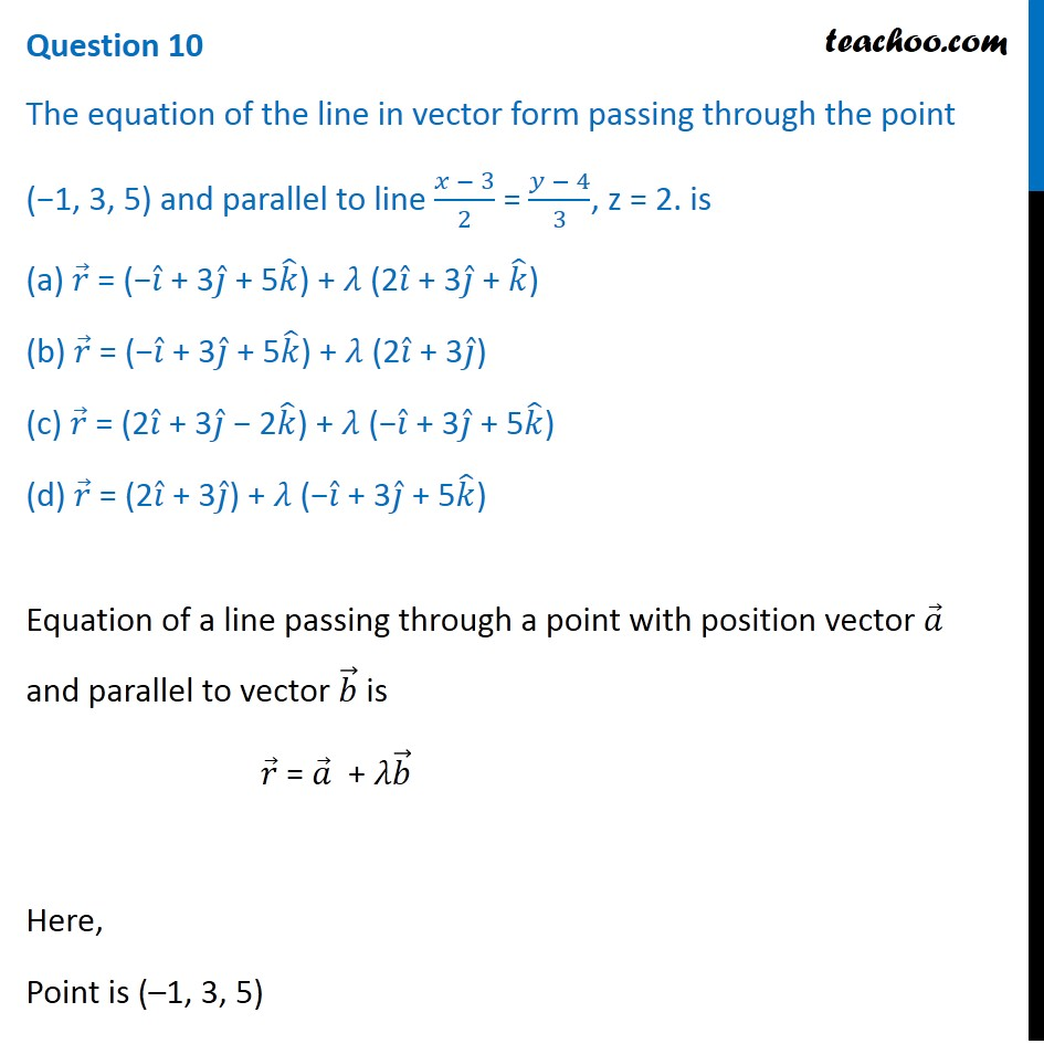 The equation of line in vector form passing through point (-1, 3,5)