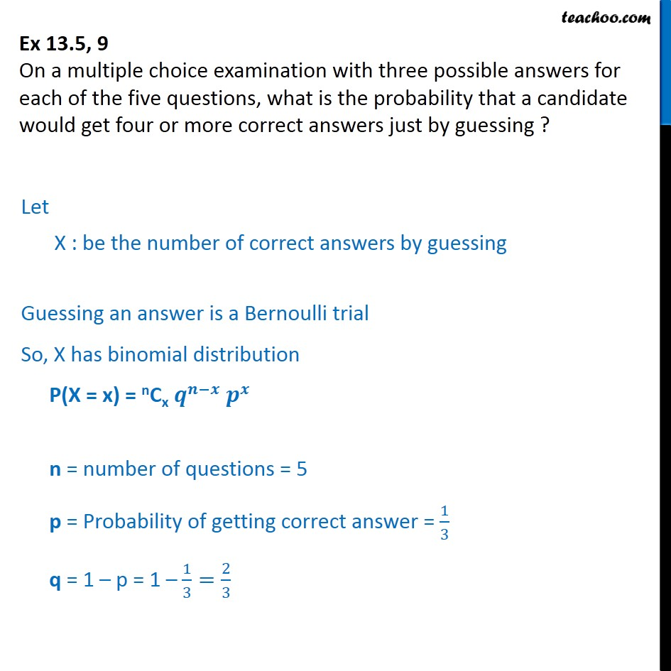 Ex 13.5, 9 - On a MCQ with three possible answers for - Binomial Distribution