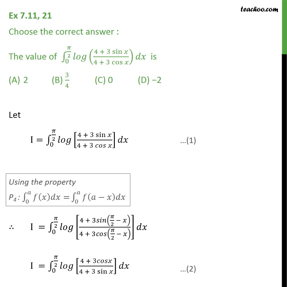 Ex 7.11, 21 - Value of log (4 + 3 sin x / 4 + 3 cos x) dx - Definate Integration by properties - P4