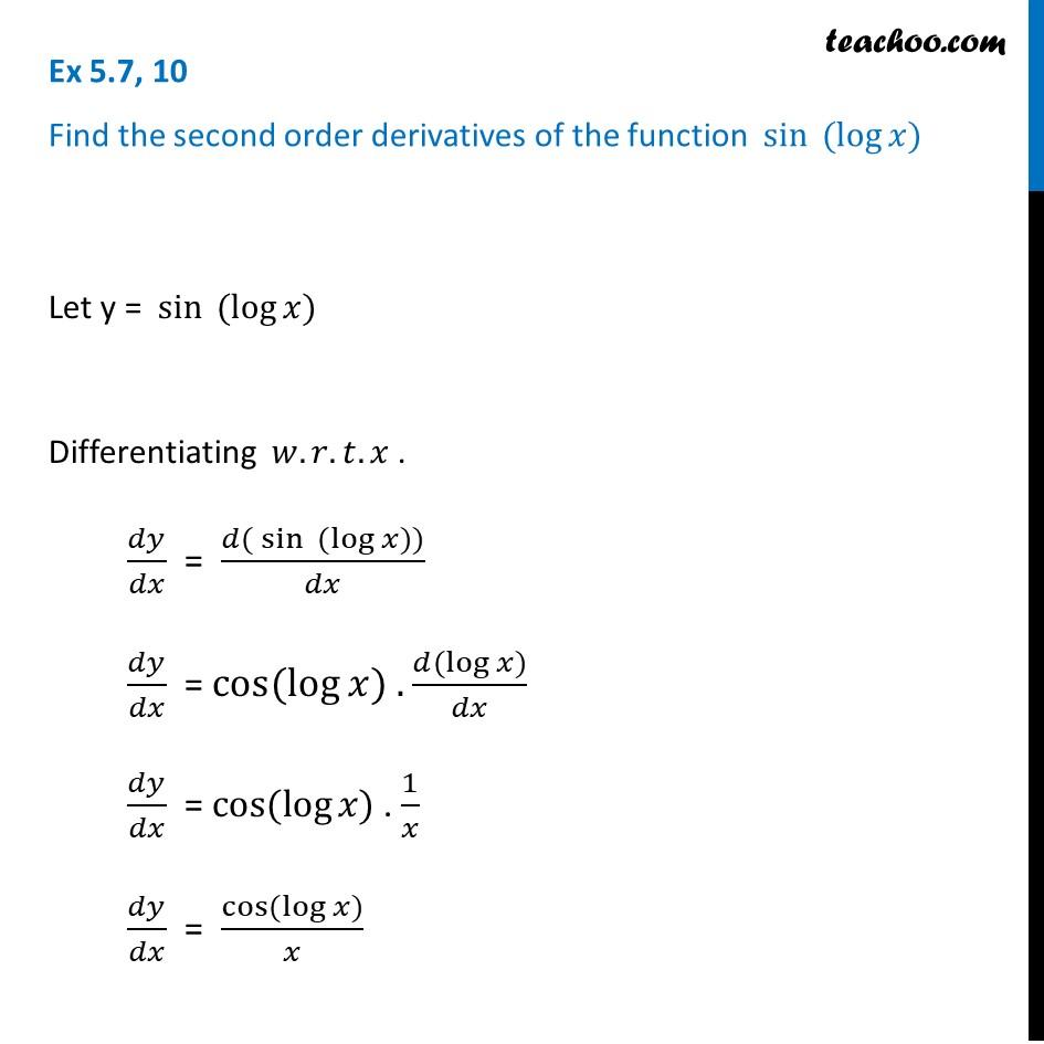 Ex 5.7, 10 - Find second order derivatives of sin (log x)