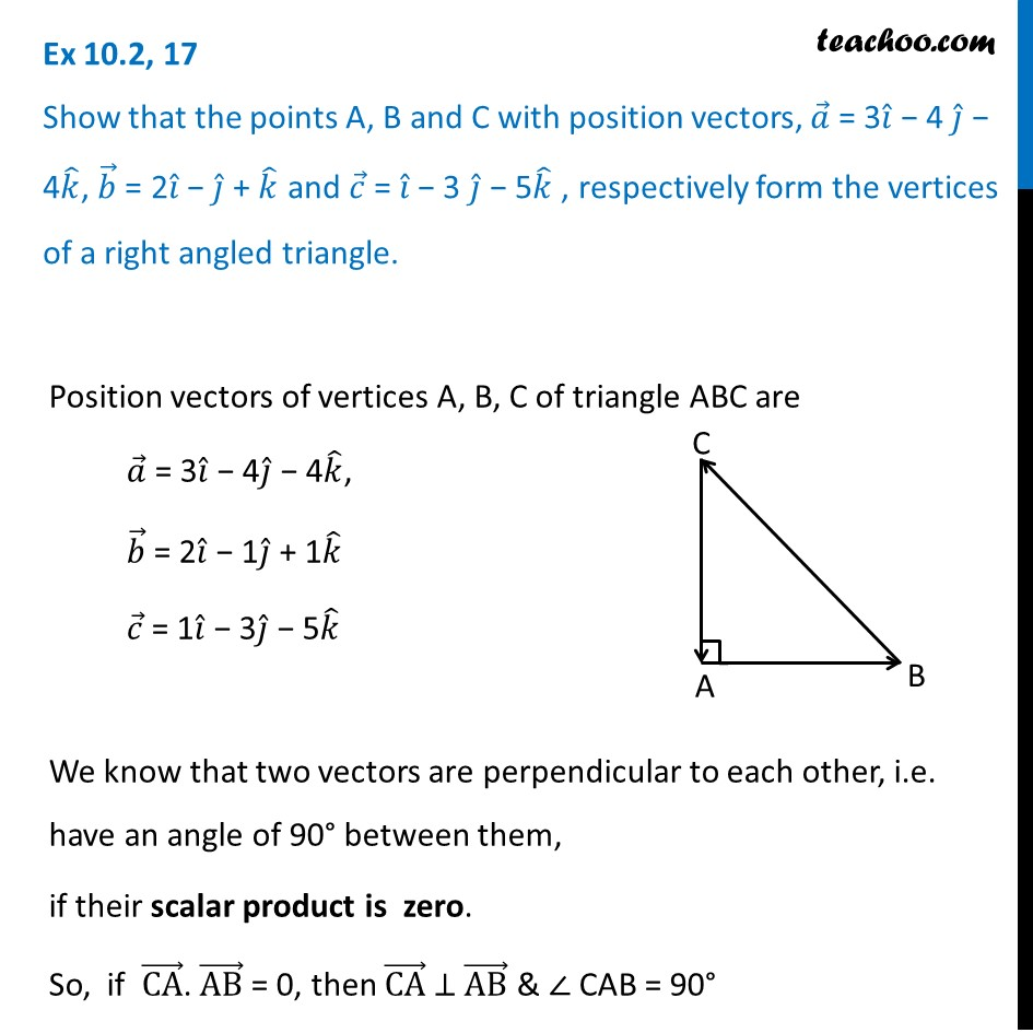 Ex 10.2, 17 -Show that a = 3i - 4j - 4k, b = 2i + k, c = i - 3j - 5k