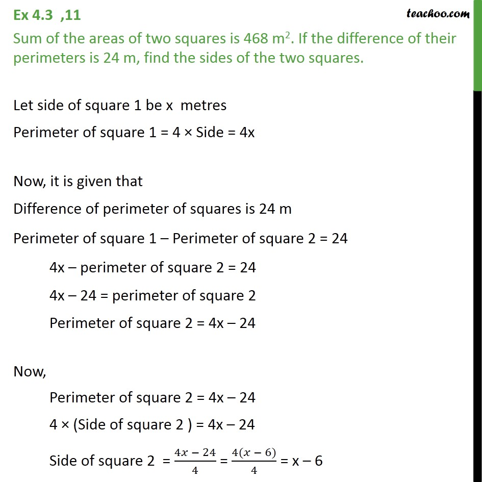 Ex 4.3, 11 - Sum of the areas of two squares is 468 m2. - Ex 4.3