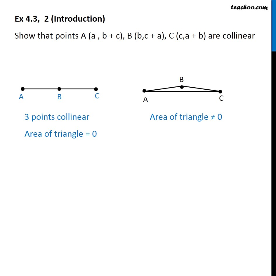 Ex 4.3, 2 - Show that A (a , b + c), B (b,c + a), C (c,a + b) - Ex 4.3