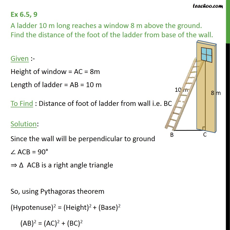 Ex 6.5, 9 - A ladder 10 m long reaches a window 8 m - Pythagoras Theoram - Finding value