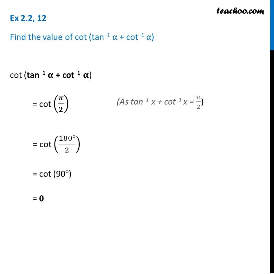Ex 2.2, 12 - Find: cot (tan-1 a + cot-1 a) - Chapter 2 Inverse