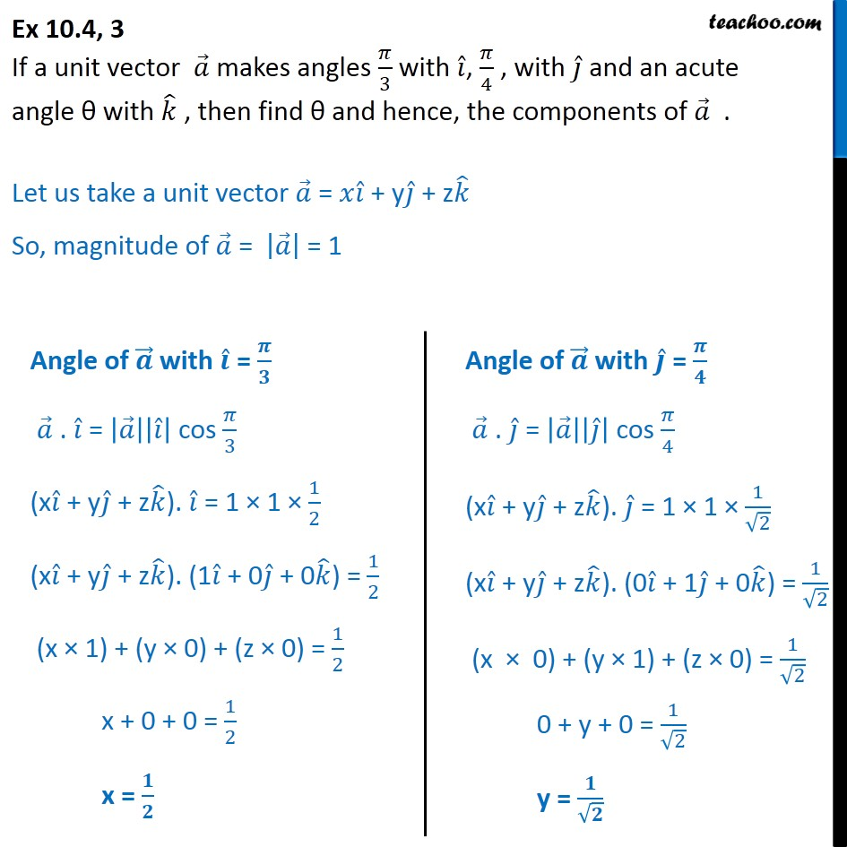 Ex 10.4, 3 - If a unit vector a makes angles pi/3 with i, pi/4 - Scalar product - Defination