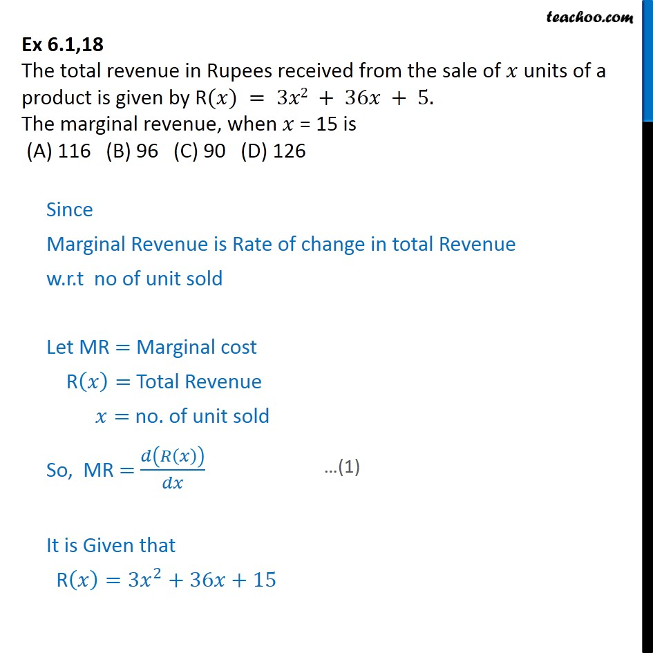 Ex 6.1, 18 - R(x) = 3x2 + 36x + 5. Marginal revenue at x = 15 - Ex 6.1