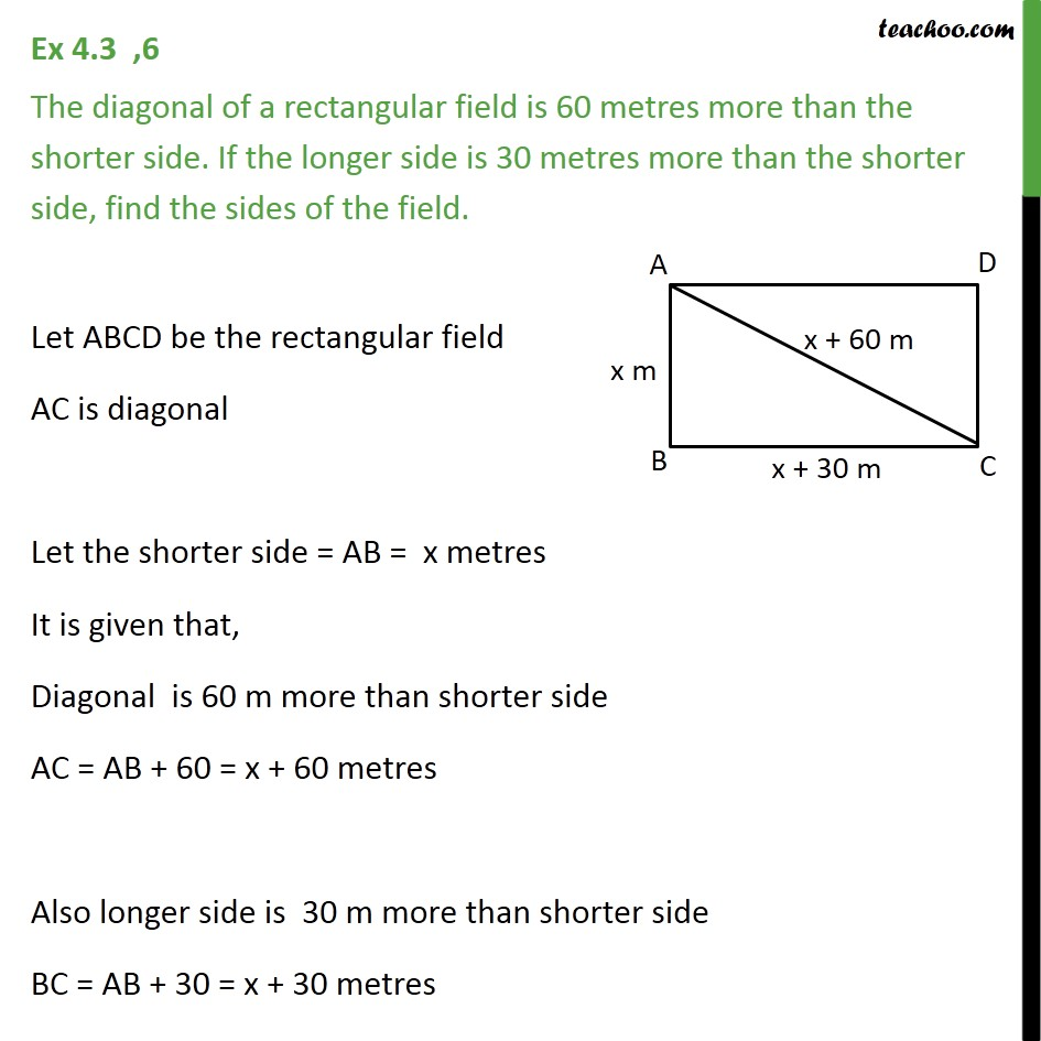 Ex 4.3, 6 - The diagonal of a rectangular field is 60 metres - Ex 4.3