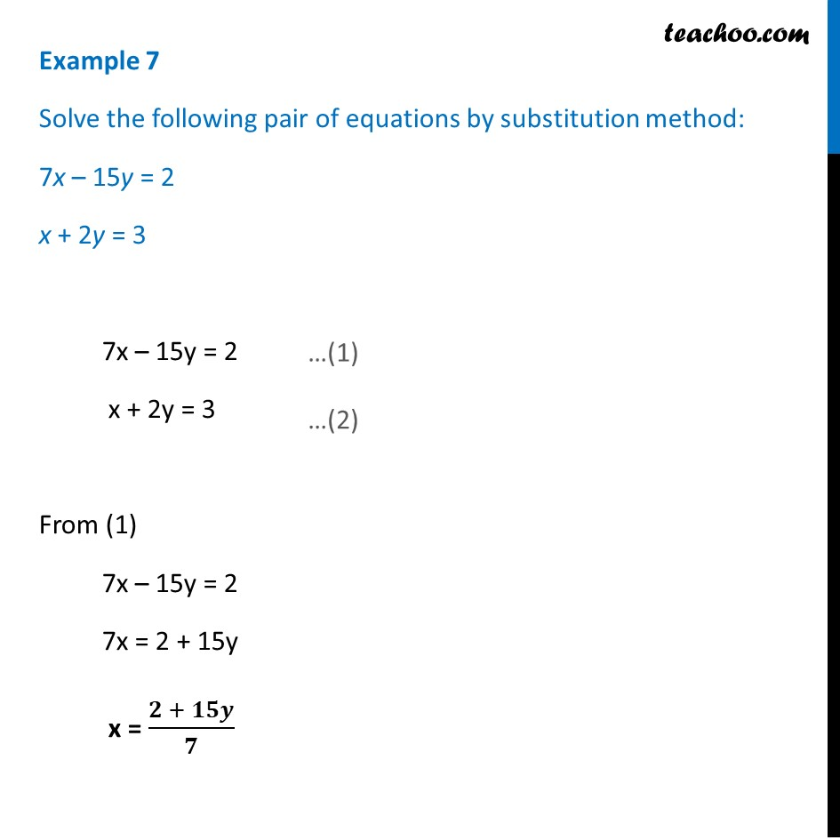 Example 7 - Solve by substitution 7x - 15y = 2 & x + 2y = 3