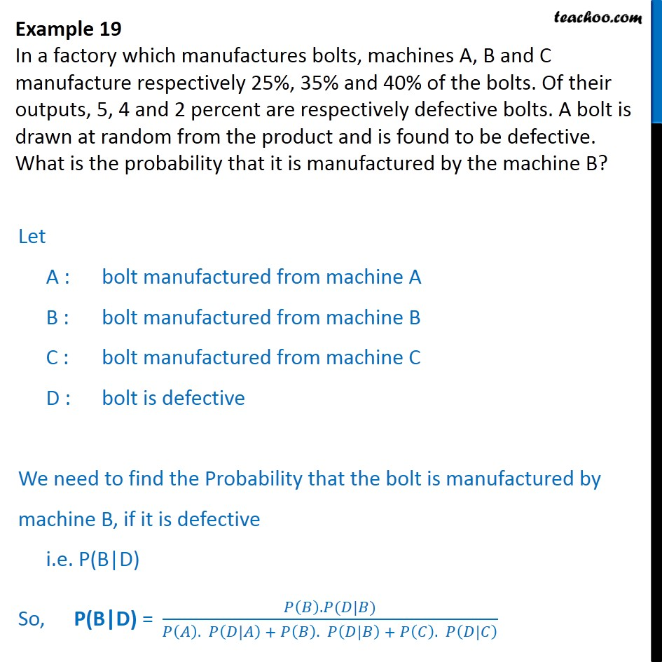 Example 19 - In a factory manufactures bolts, machines A, B, C - Examples