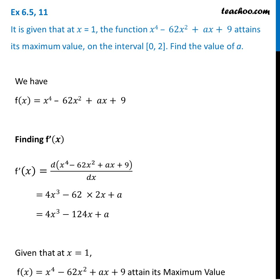 Ex 6.5, 11 - At x = 1, function x4 - 62x2 + ax + 9 attains max