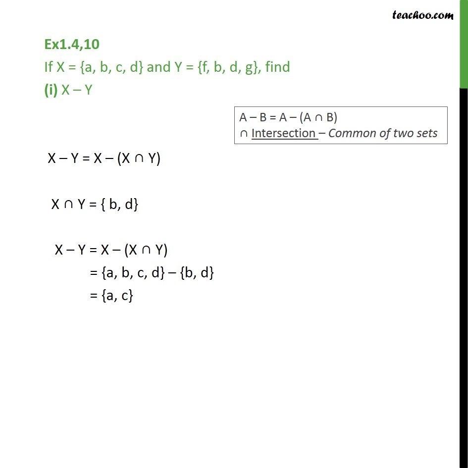 Ex 1.4, 10 - If X = {a, b, c, d} and Y = {f, b, d, g} find - Ex 1.4