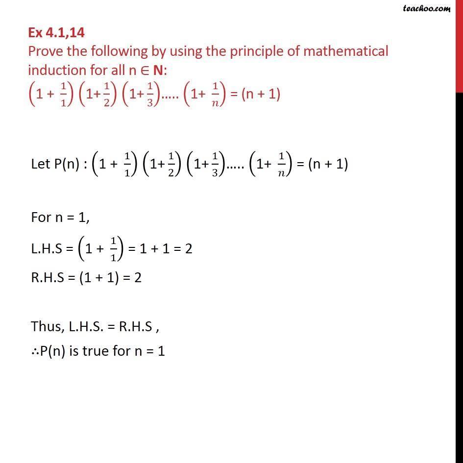 Ex 4.1, 14 - Prove (1 + 1/1) (1 + 1/2) (1 + 1/3) .. (1 + 1/n) - Ex 4.1