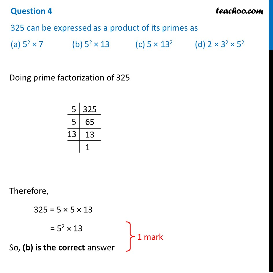 325 can be expressed as a product of its primes as (a) 5^2 × 7 (b)