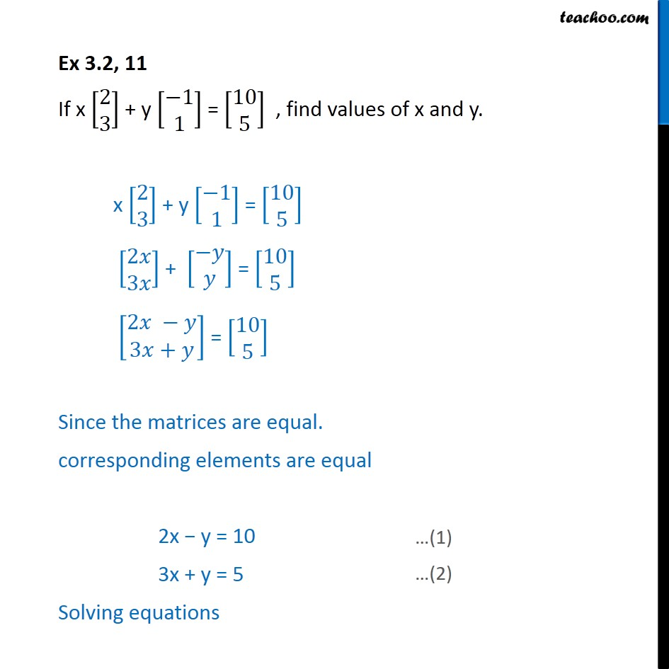 Ex 3.2, 11 - If x [2 3] + y [-1 1]  = [10 5], find x and y - Ex 3.2