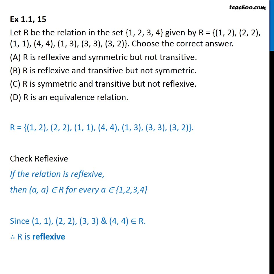Ex 1.1, 15 - In set {1, 2, 3, 4}, R = {(1, 2), (2, 2), (1, 1) - To prove relation reflexive/trasitive/symmetric/equivalent