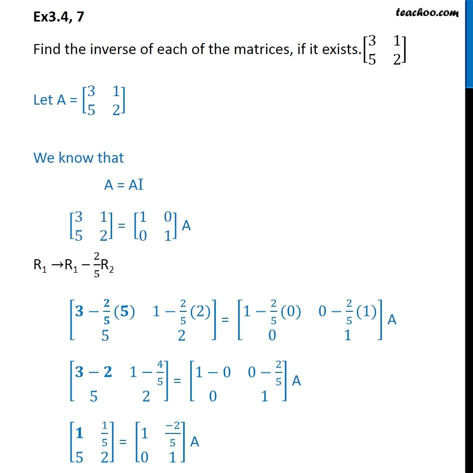 Ex 3.4, 7 - Find inverse [3 1 5 2] - Class 12 Matrices NCERT - Ex 3.4