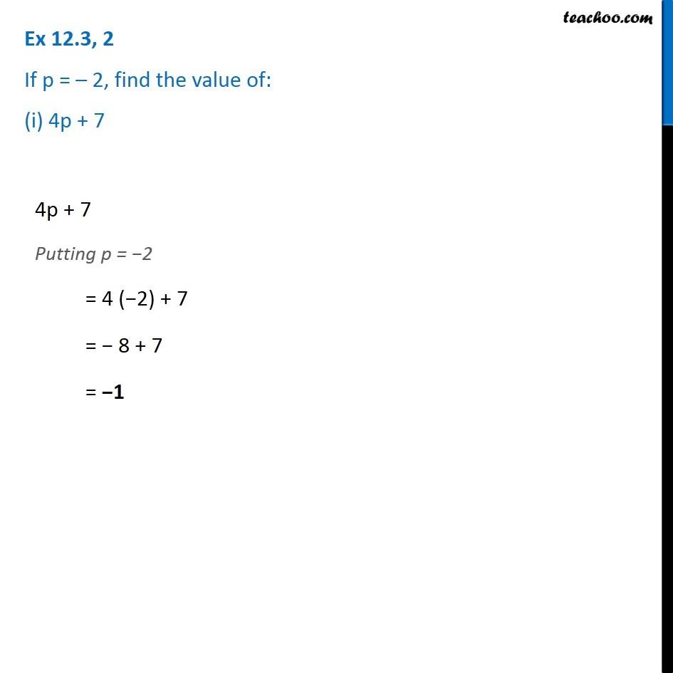 Ex 12.3, 2 - If p = -2, find the value of (i) 4p + 7 (ii) -3p^2 + 4p