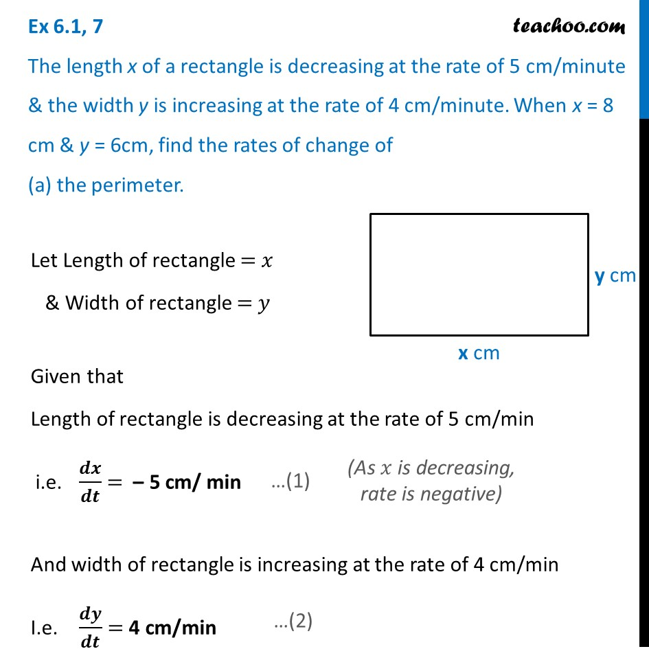 Ex 6.1, 7 - The length x of a rectangle is decreasing at rate