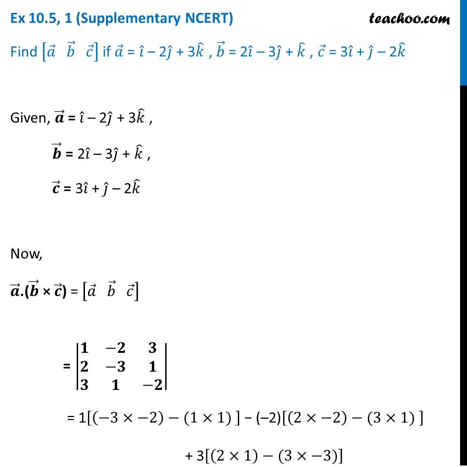 Ex 10.5, 1 (Supplementary NCERT) - Find [a b c] if a = i - 2j + 3k