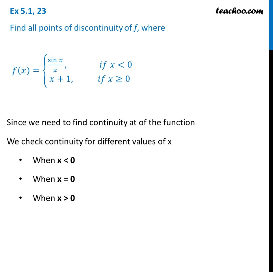Ex 5.1, 23 - Find all points of discontinuity of f(x) = {sinx/x