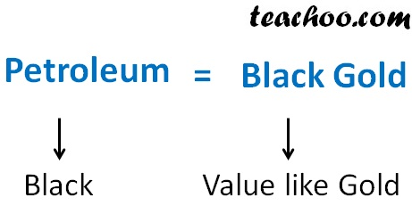 Petroleum is black gold - Teachoo.jpg