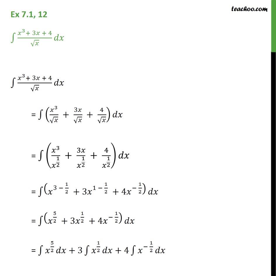 Ex 7.1, 12 - Integrate x3 + 3x + 4 / root(x) dx - Ex 7.1