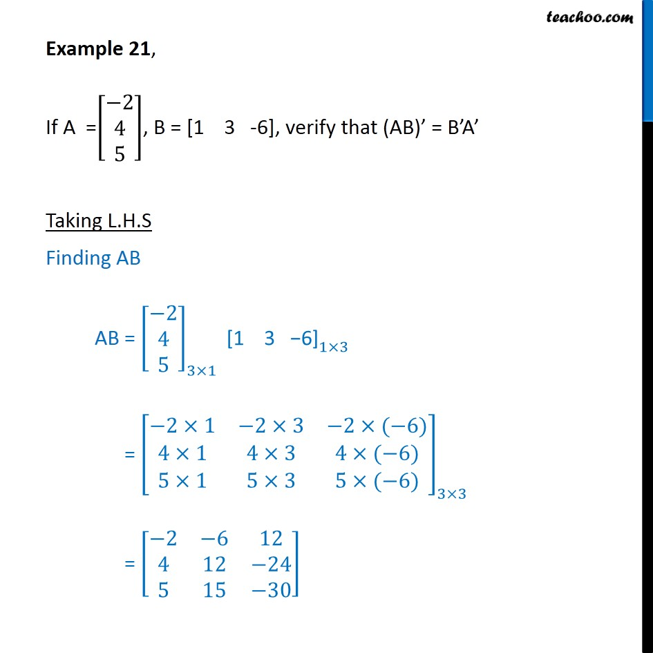 Example 21 - Verify (AB)' = B'A' if A = [-2 4 5] B = [1 3 -6] - Examples
