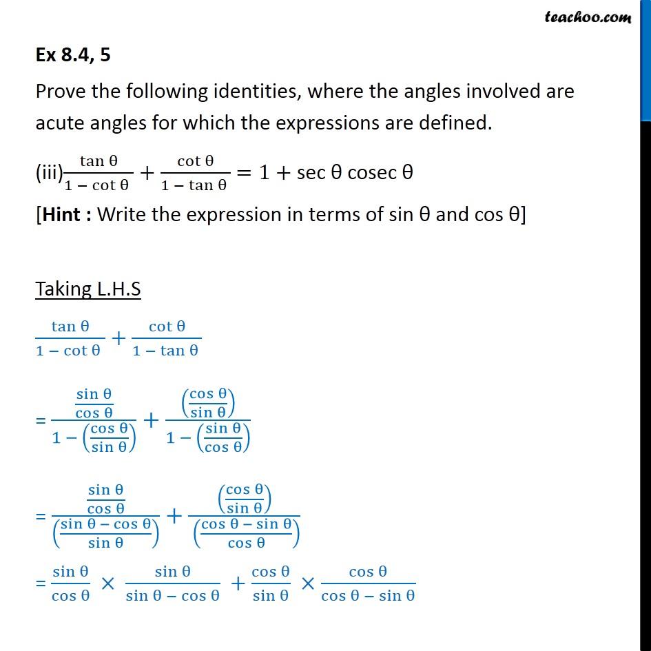 Ex 8.4, 5 (iii) - tan/1-cot + cot/1-tan = 1+sec  cosec
