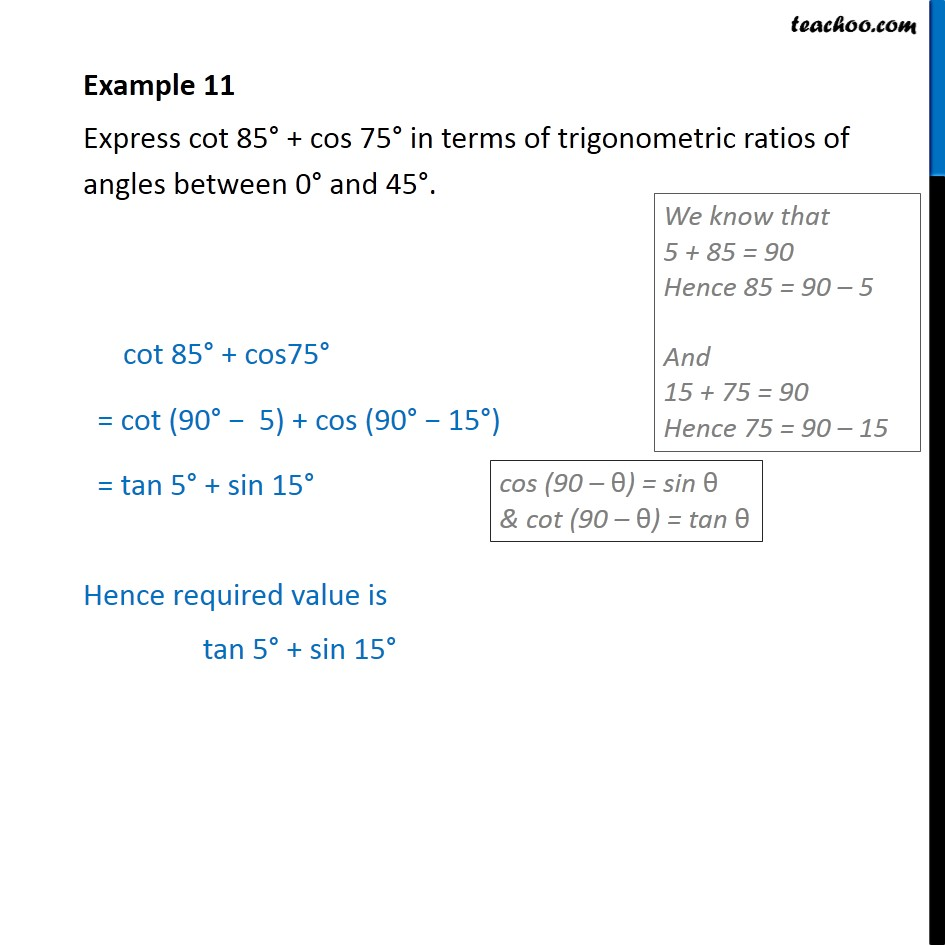 Example 11 - Express cot 85 + cos 75 in terms of ratios - Examples