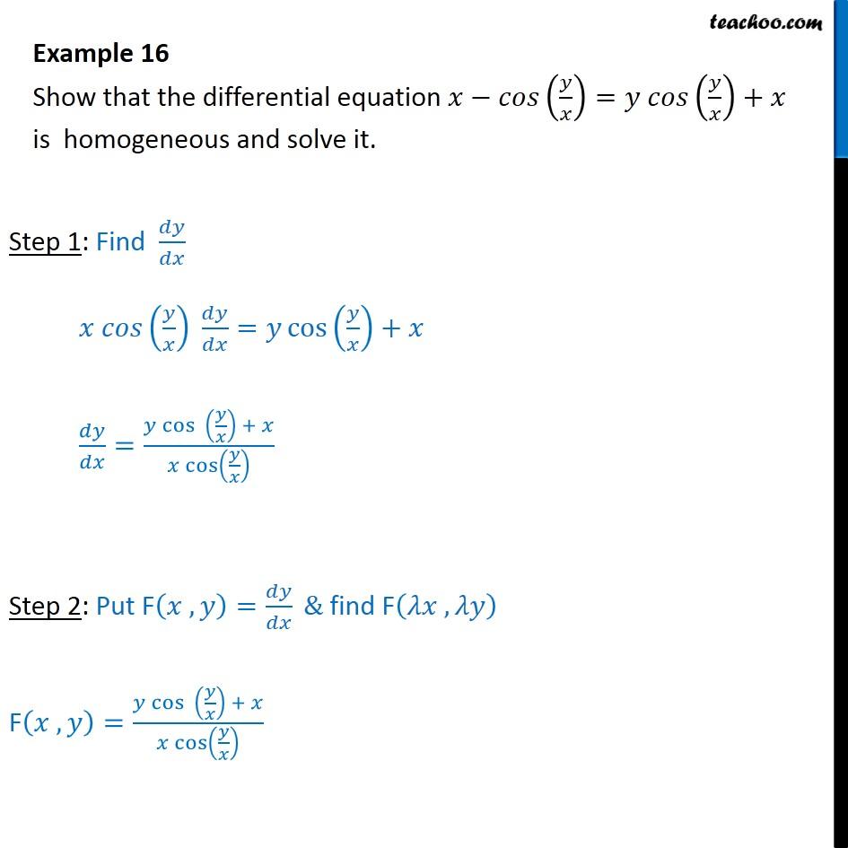Example 16 - Show x - cos (y/x) = y cos(y/x) + x is homogeneous - Solving homogeneous differential equation