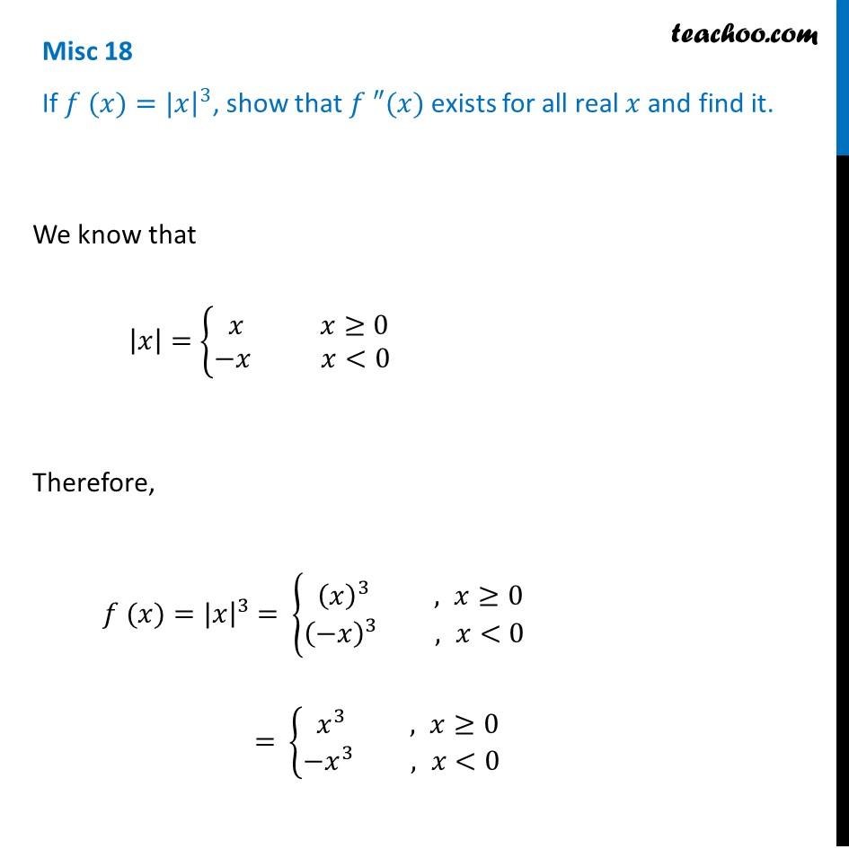 Misc 18 - If f(x) = |x|3, show that f(x) exists and find it