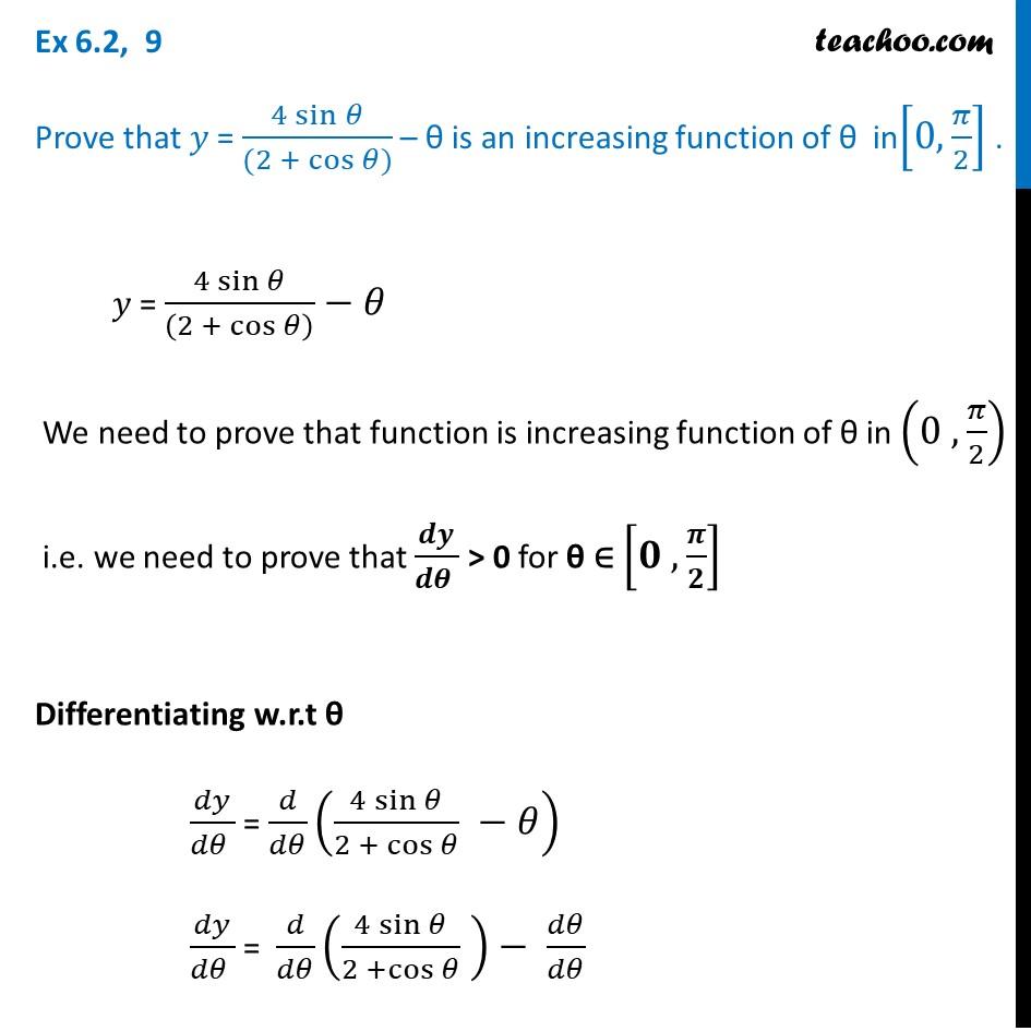 Ex 6.2, 9 - Prove that y = 4 sin/2 + cos - theta is increasing