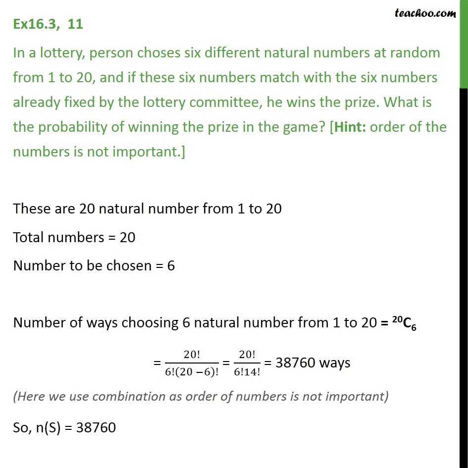 Ex 16.3, 11 - In a lottery, person choses six different - Using combination