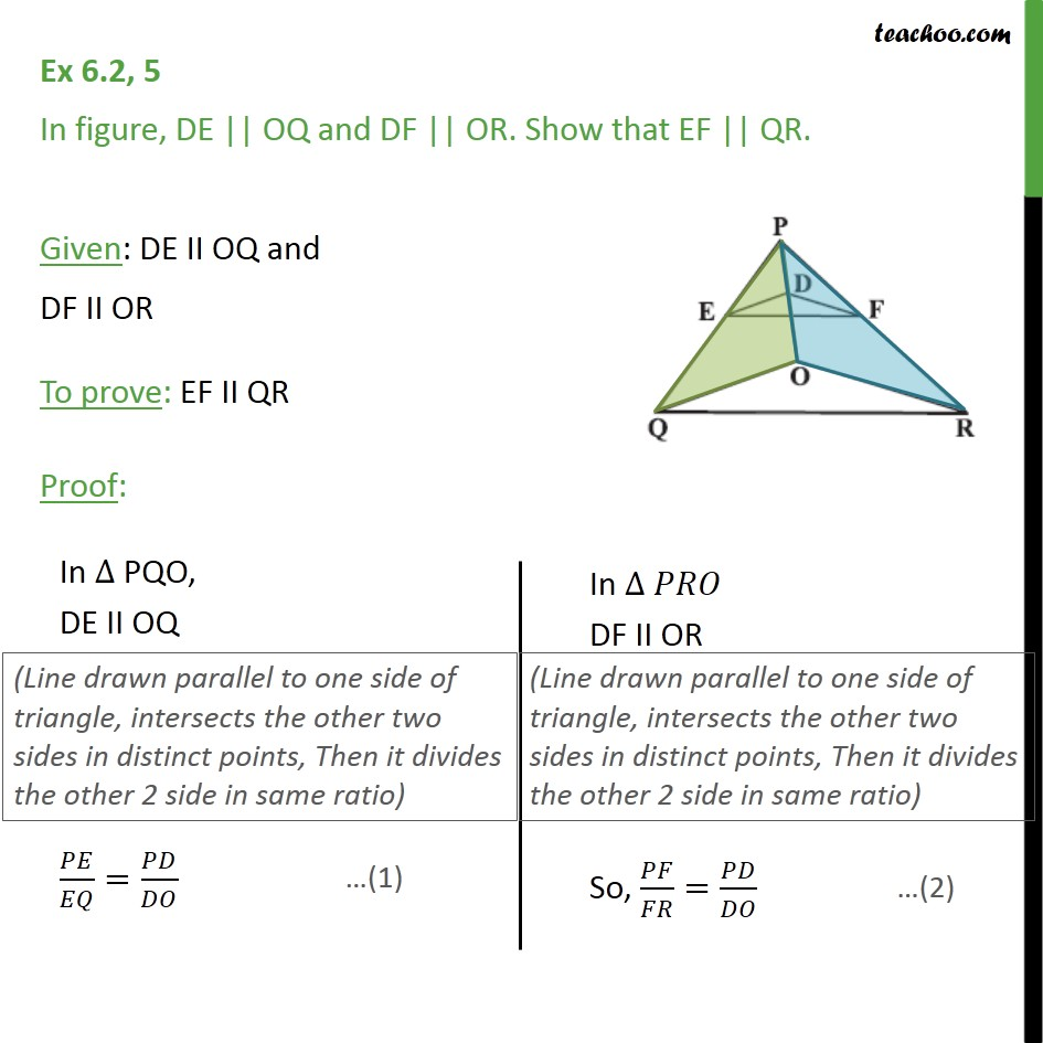 Ex 6.2, 5 - In figure, DE || OQ and DF || OR. Show EF || QR - Theorem 6.2