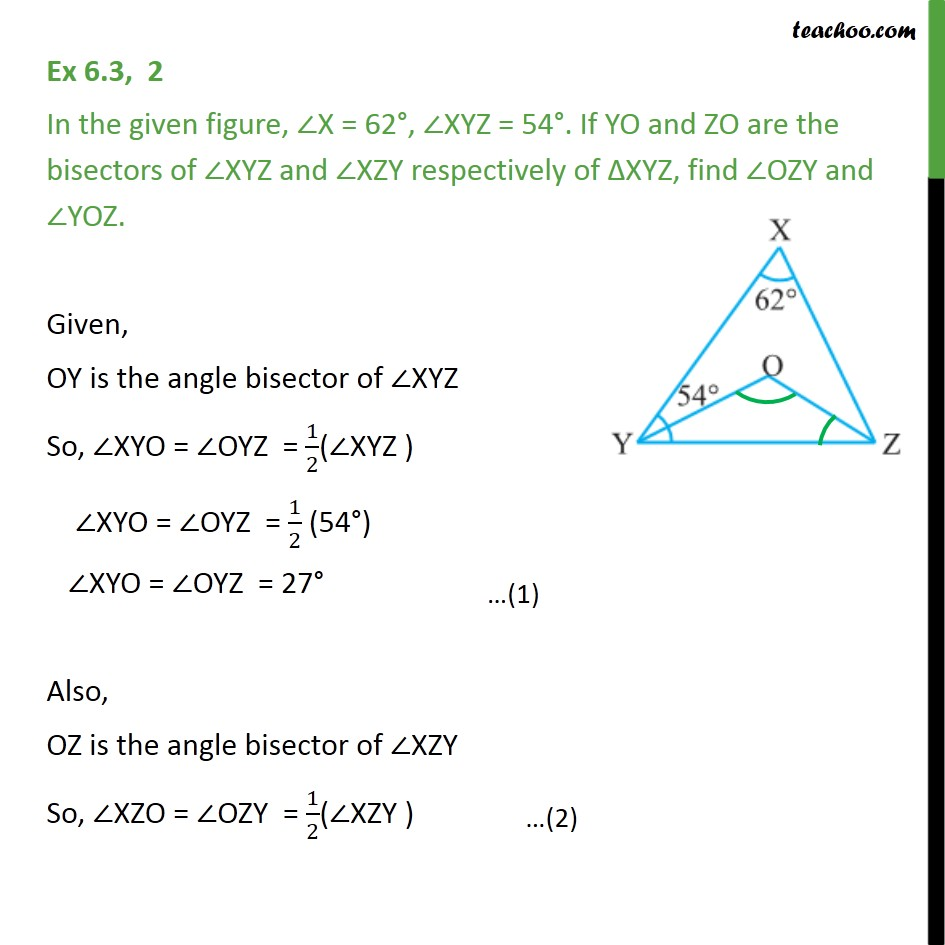 Ex 6.3, 2 - In figure, ∠X = 62°, ∠XYZ = 54°. If YO & ZO - Triangle - Problems