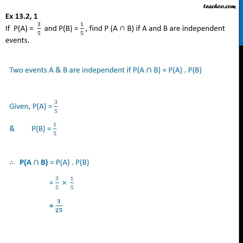 Ex 13.2, 1 - If  P(A) = 3/5, P(B) = 1/5, find P(A B) - Ex 13.2