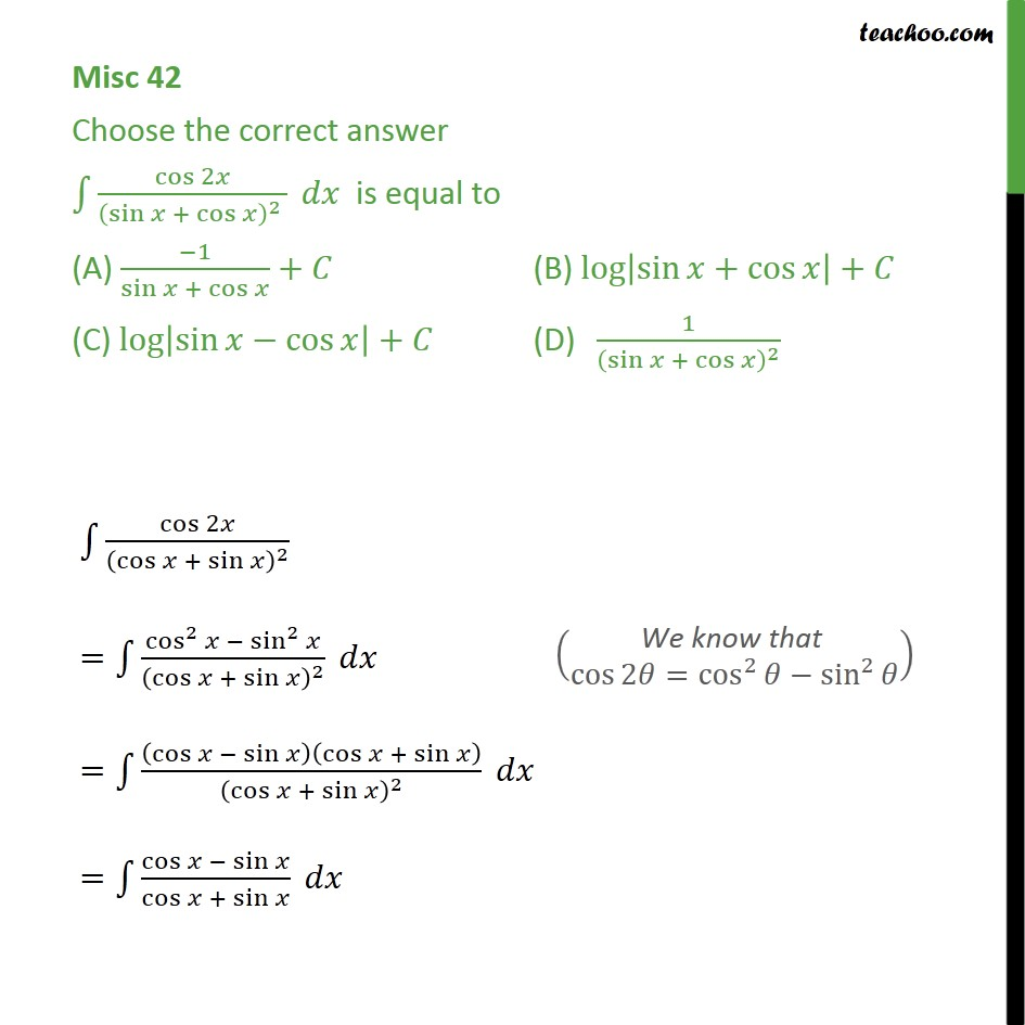 Misc 42 - Intgeral cos 2x / (sin x + cos x) dx is equal - Integration using trigo identities - 2x formulae