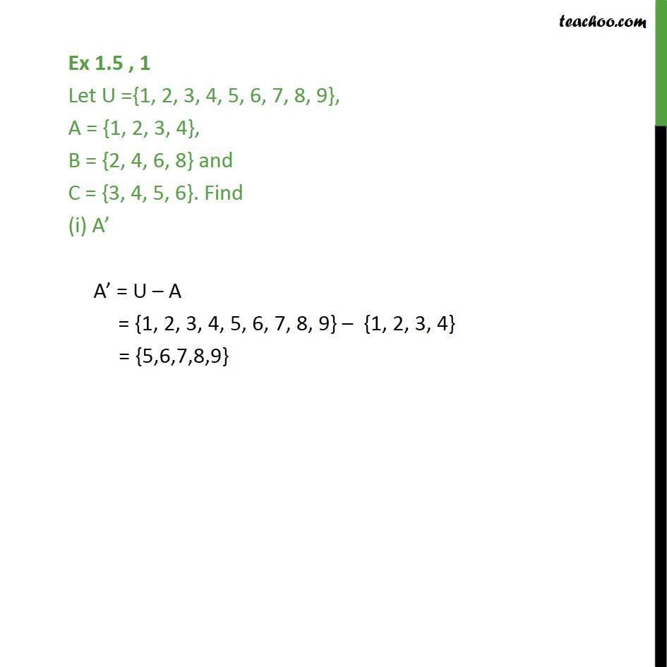 Ex 1.5, 1 - Let U = {1, 2, 3, 4, 5, 6, 7, 8, 9}. Find A' - Ex 1.5