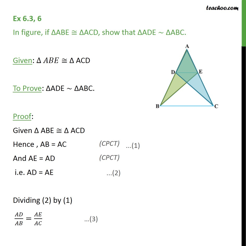 Ex 6.3, 6 - If triangle ABE ACD, show that ADE similar ABC - SAS Similarity