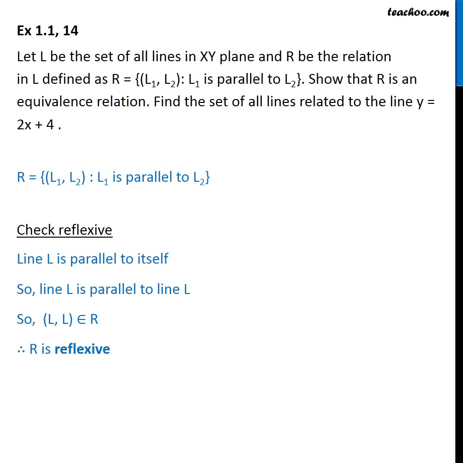 Ex 1.1, 14 - Let L be set of all lines in XY plane, R = {(L1 - To prove relation reflexive/trasitive/symmetric/equivalent