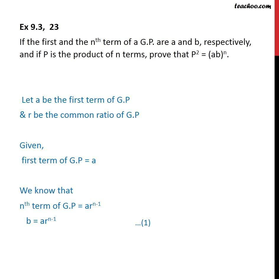 Ex 9.3, 23 - If first and nth term of GP are a and b - Geometric Progression(GP): Calculation based/Proofs